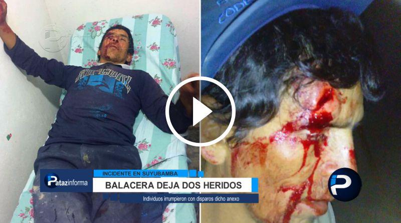 PATAZ | Balacera en la comunidad de Suyubamba deja dos heridos