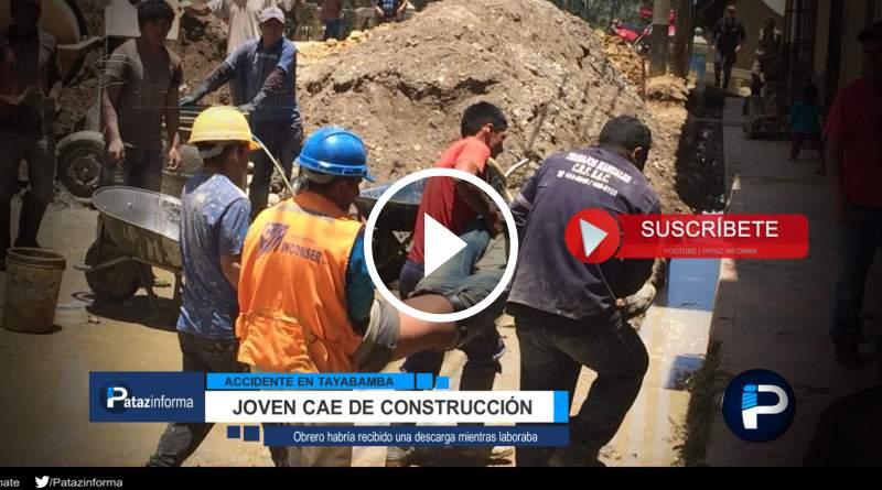 TAYABAMBA | Joven sufre accidente y cae de lo alto en construcción