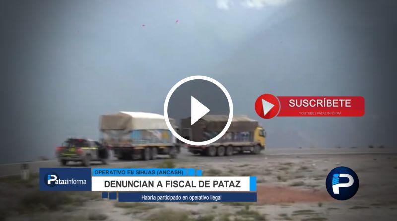 PATAZ | Denuncian Fiscal porque habría participado en operativo ilegal