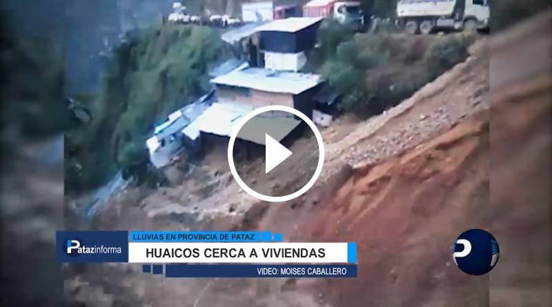 PATAZ | Huaicos cerca de viviendas causan zozobra en pobladores