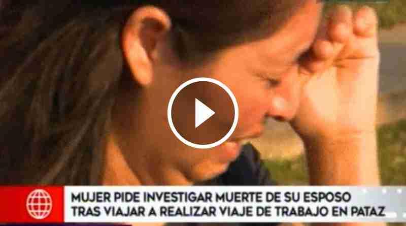 PATAZ | Mujer pide se investigue la muerte de su esposo en zona minera