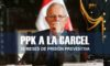 PERÚ | Prisión preventiva de 36 meses para ex presidente PPK